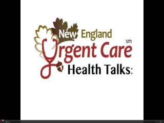 New England Urgent Care Health Talks